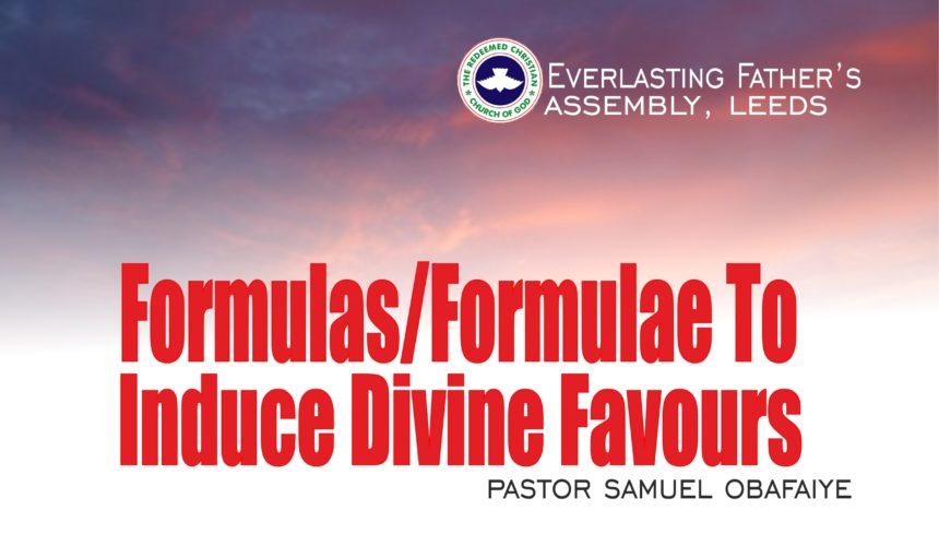 Formulas/Formulae To Induce Divine Favours, by Pastor Samuel Obafaiye