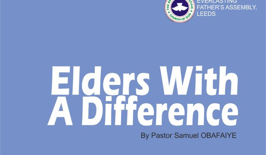Elders With A Difference, by Pastor Samuel Obafaiye