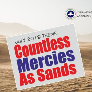 July 2019 Theme – Countless Mercies As Sands