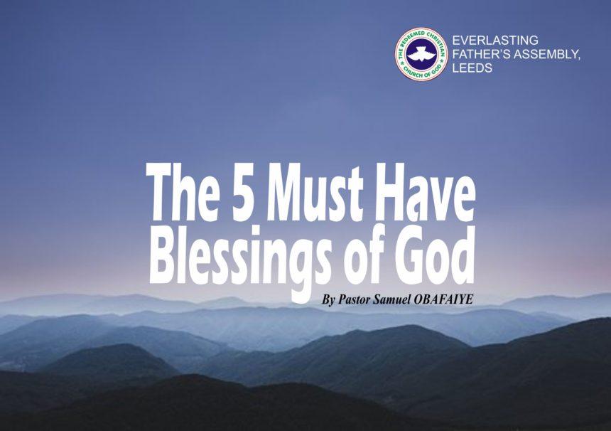 The 5 Must Have Blessings of God, by Pastor Samuel Obafaiye
