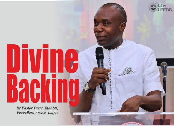 Divine Backing, by Pastor Peter Yakubu