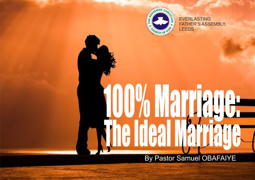 100% Marriage: The Ideal Marriage, by Pastor Samuel Obafaiye