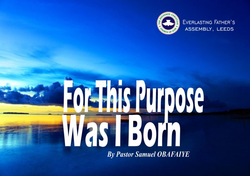 For This Purpose Was I Born, by Pastor Samuel Obafaiye