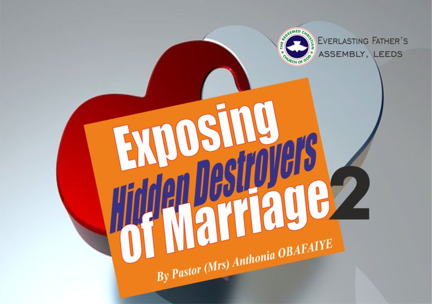 Exposing Hidden Destroyers of Marriage (Part 2), by Pastor (Mrs) Anthonia Obafaiye