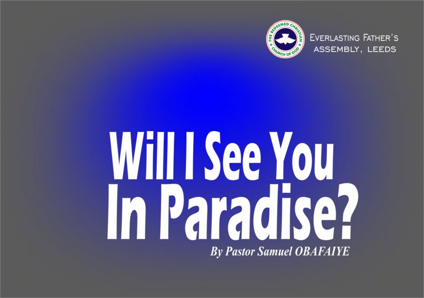 Will I See You In Paradise?by Pastor Samuel Obafaiye