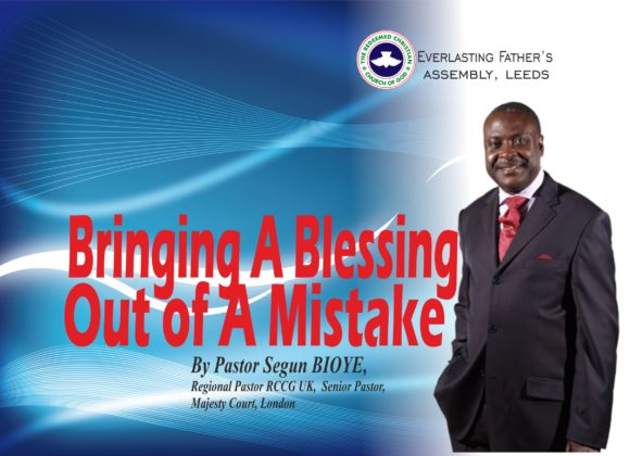 Bringing A Blessing Out Of A Mistake, by Pastor Bioye Segun