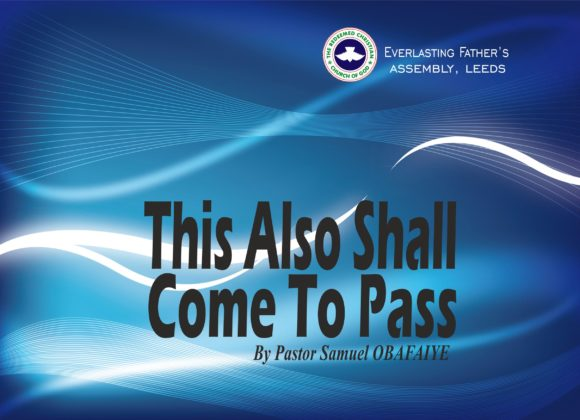This Also Shall Come To Pass, by Pastor Sameul Obafaiye