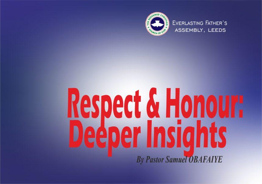 Respect & Honour: Deeper Insights, by Pastor Samuel Obafaiye