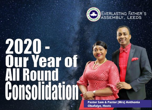 RCCG EFA Leeds 2020 Prophecy: Our Year of All Round Consolidation