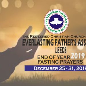 2019 END OF YEAR FASTING PRAYERS (25 – 31 DECEMBER 2019)