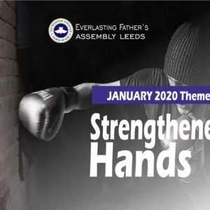 January 2020 Theme – Strengthened Hands