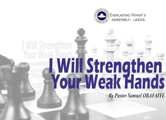 I Will Strengthen Your Weak Hands, by Pastor Samuel Obafaiye