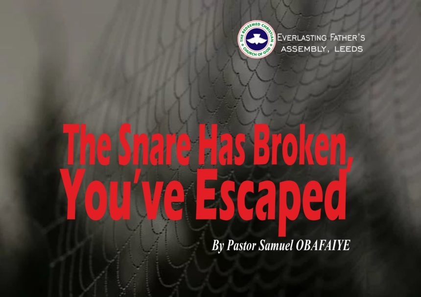 The Snare Has Broken; You Have Escaped, Pastor Samuel Obafaiye