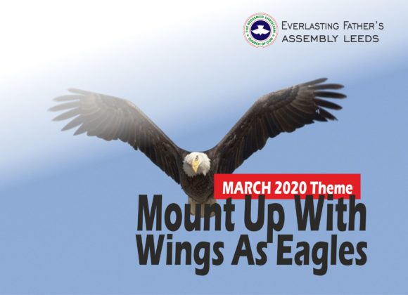 March 2020 Theme: Mount Up With Wings As Eagles