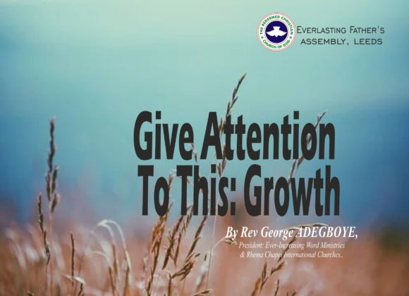 Give Attention To This: Growth, by Rev George Adegboye
