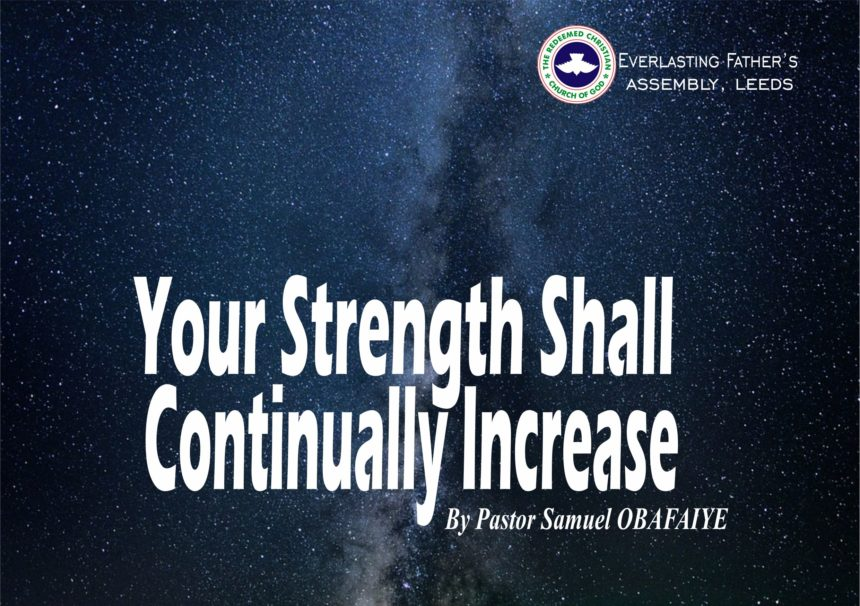 Your Strength Shall Continually Increase, by Pastor Samuel Obafaiye