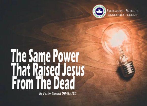 The Same Power That Raised Jesus From The Dead, Pastor Samuel Obafaiye