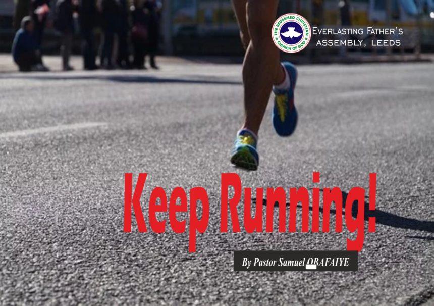 Keep Running, by Pastor Samuel Obafaiye