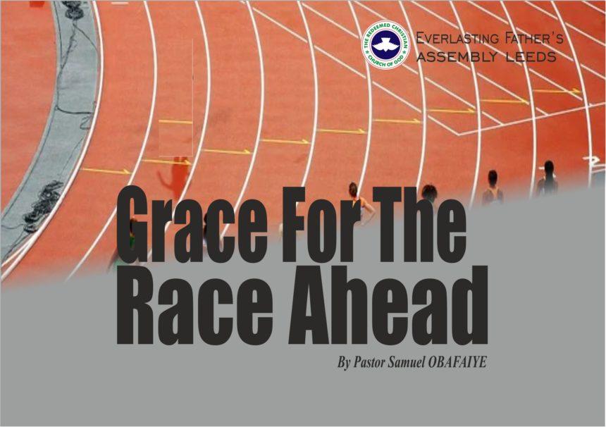 Grace For The Race Ahead, by Pastor Samuel Obafaiye