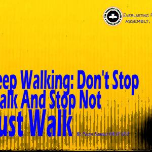 Keep Walking: Don't Stop. Walk And Stop Not. Just Walk, by Pastor Samuel Obafaiye