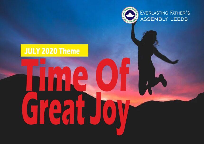 July 2020 Theme: Time Of Great Joy