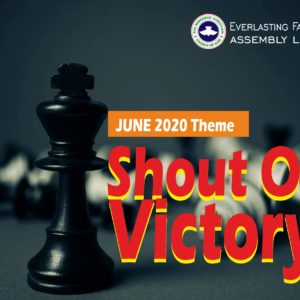 June 2020 Theme: Shout Of Victory