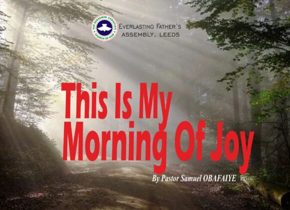 This Is My Morning Of Joy, by Pastor Samuel Obafaiye