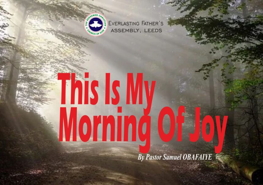 This Is My Morning Of Joy, by Pastor Samuel Obafaiye