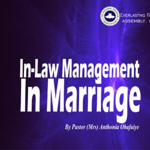 In-Law Management in Marriage, by Pastor (Mrs) Anthonia Obafaiye