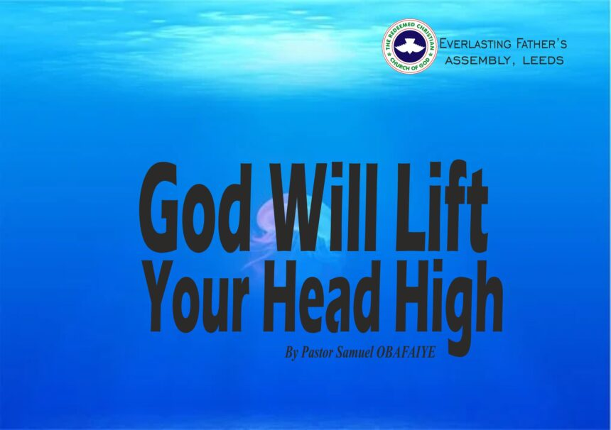 God Will Lift Your Head High, by Pastor Samuel Obafaiye