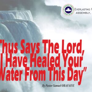"Thus, Says the Lord, ""I Have Healed Your Water From This Day"", by Pastor Samuel Obafaiye"