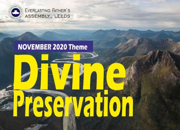November 2020 Theme – Divine Preservation