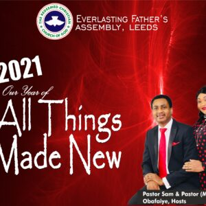 RCCG EFA Leeds 2021 Prophecy – All Things Made New