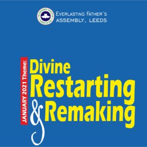 January 2021 Theme – Divine Restarting And Remaking
