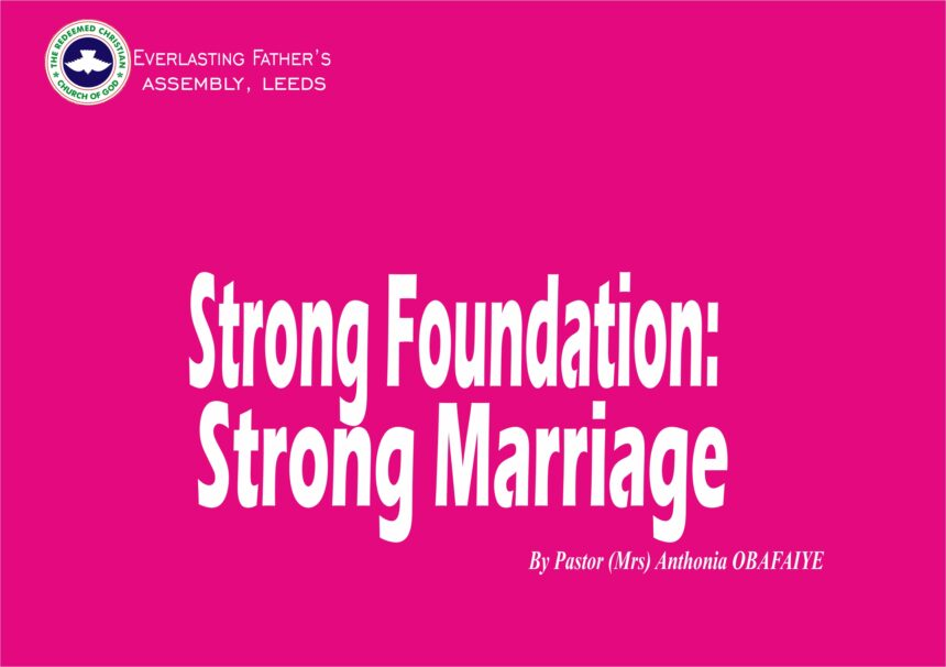 Strong Foundation: Strong Marriage, by Pastor (Mrs) Anthonia Obafaiye