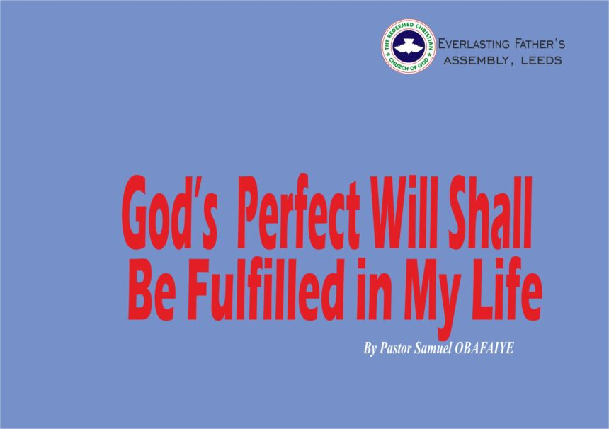 God's Perfect Will Shall Be Fulfilled in My Life, by Pastor Samuel Obafaiye