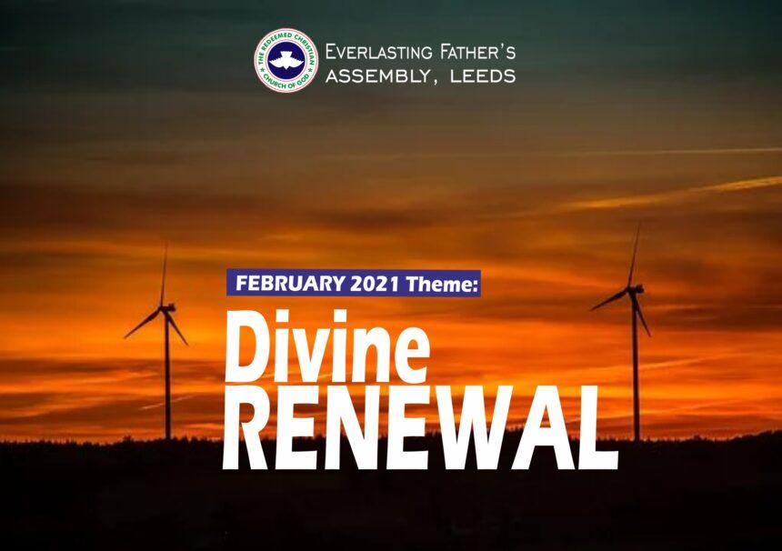 February 2021 Theme – Divine Renewal