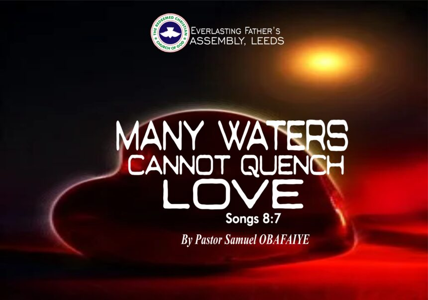 Many Waters Cannot Quench Love, by Pastor Samuel Obafaiye