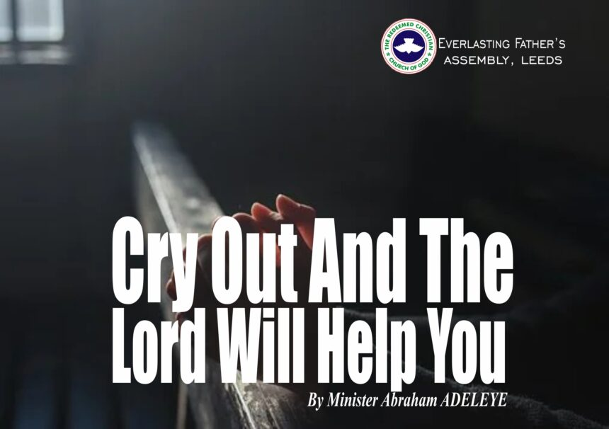Cry Out And The Lord Will Help You, by Minister Abraham Adeleye