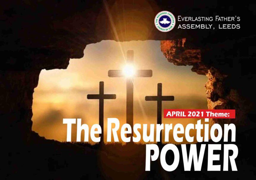 April 2021 Theme – The Resurrection Power