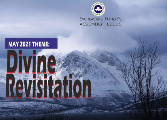 May 2021 Theme – Divine Revisitation