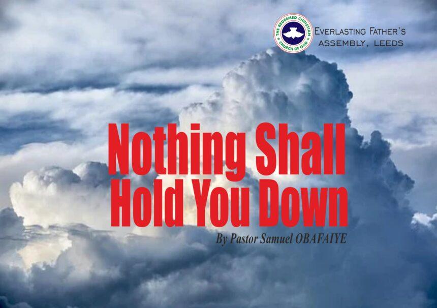 Nothing Shall Hold You Down, Pastor Samuel Obafaiye