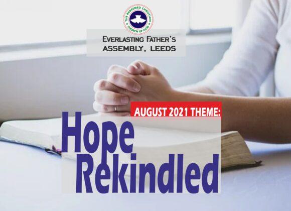 August 2021 Theme – Hope Rekindled